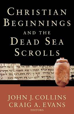 Picture of Christian Beginnings and the Dead Sea Scrolls