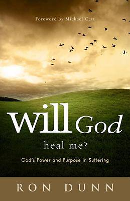 Will God Heal Me?