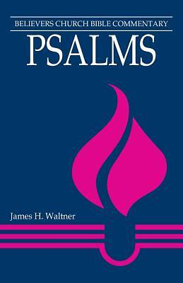 Believers Church Bible Commentary - Psalms