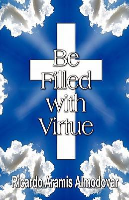 Be Filled with Virtue