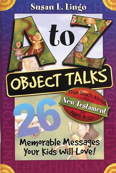 A to Z Object Talks That Teach about the New Testament