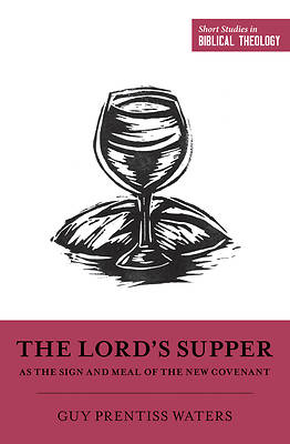 Picture of The Lord's Supper as the Sign and Meal of the New Covenant