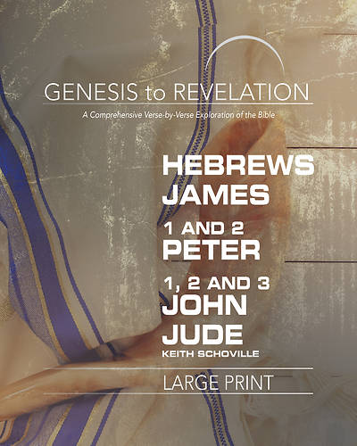 Picture of Genesis to Revelation: Hebrews, James, 1-2 Peter, 1,2,3 John, Jude Participant Book [Large Print]