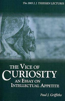 The Vice of Curiosity