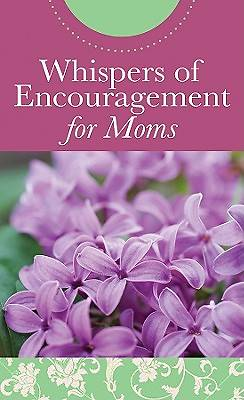 Whispers of Encouragement for Moms