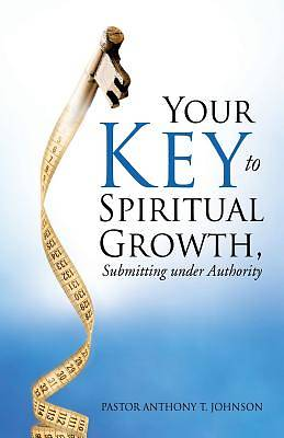 Your Key to Spiritual Growth, Submitting Under Authority