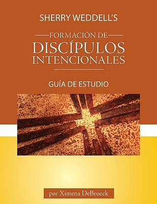 Sherry Weddells Forming Intentional Disciples Study Guide, Spanish