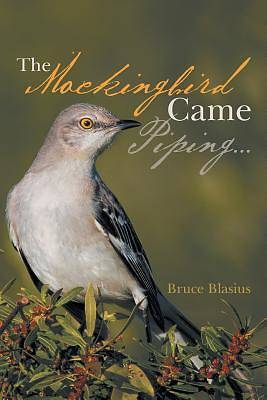 Picture of The Mockingbird Came Piping . . .