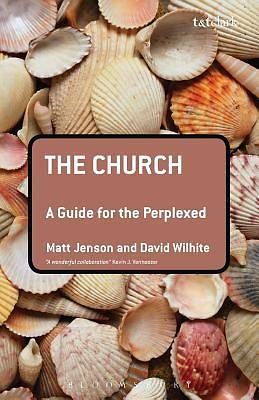 The Church: A Guide for the Perplexed