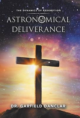 Picture of Astronomical Deliverance