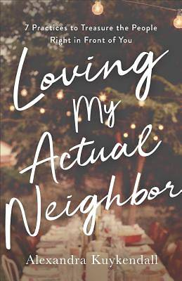 Picture of Loving My Actual Neighbor