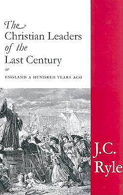 The Christian Leaders of the Last Century