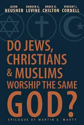Picture of Do Jews, Christians and Muslims Worship the Same God?
