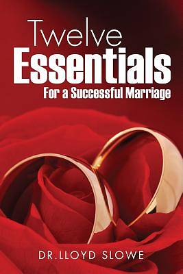 Twelve Essentials for a Successful Marriage Successful Marriage