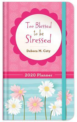 Picture of 2020 Planner Too Blessed to Be Stressed