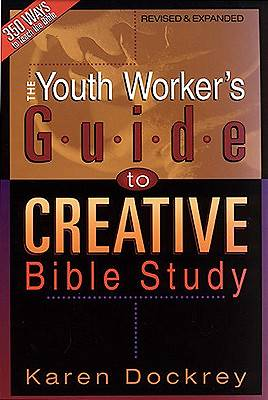 The Youth Workers Guide to Creative Bible Study