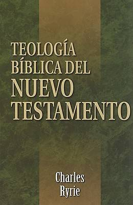 Teologia Biblica del Nuevo Testamento = Biblical Theology of the New Testament
