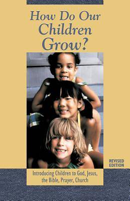 How Do Our Children Grow?