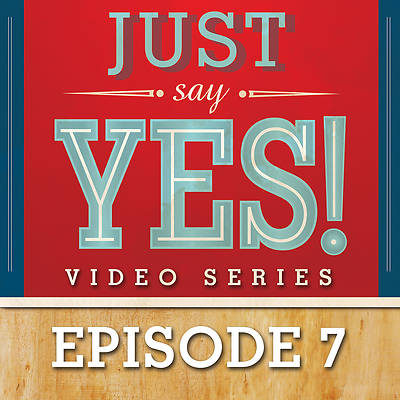 Picture of Just Say Yes! Streaming Video Session 7