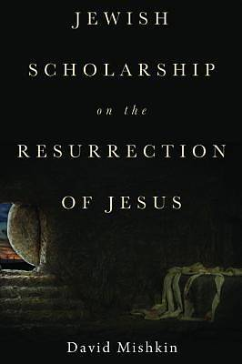 Picture of Jewish Scholarship on the Resurrection of Jesus
