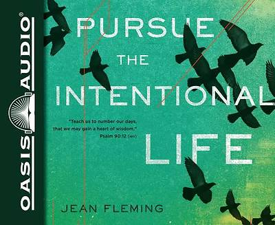 Pursue the Intentional Life (Library Edition)