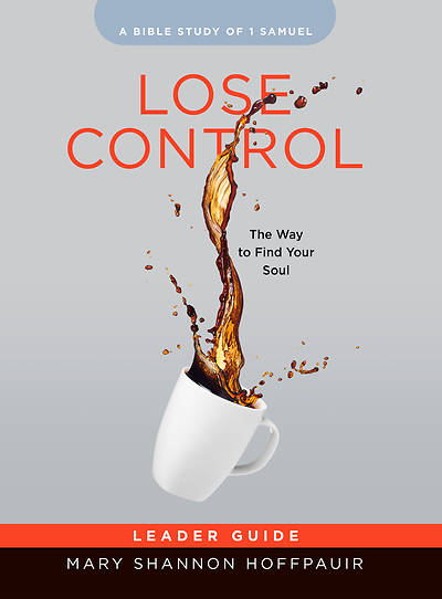Picture of Lose Control - Women's Bible Study Leader Guide