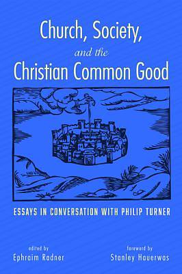 Picture of Church, Society, and the Christian Common Good