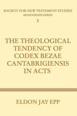 Theological Tendency of Codex Bezae Cantabrigiensis in Acts
