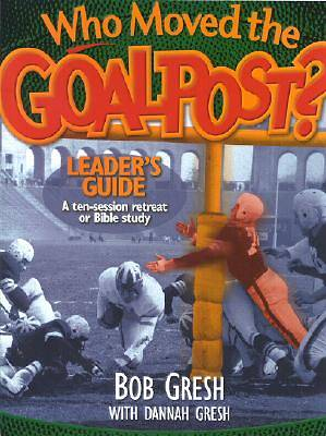 Who Moved the Goal Post? Leaders Guide