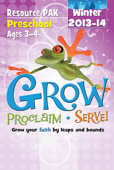 Grow, Proclaim, Serve! Preschool Resource Pak Winter 2013-14