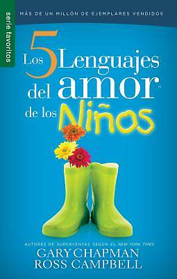 The Cinco Lenguajes del Amor de Los Nios, Los / Five Love Languages for Children