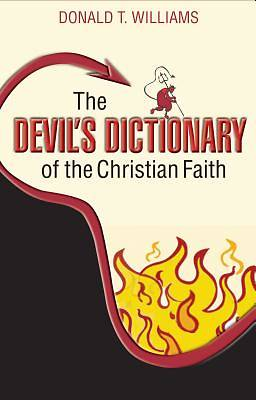 The Devils Dictionary of the Christian Faith