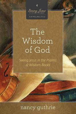 The Wisdom of God 10-Pack (a 10-Week Bible Study)