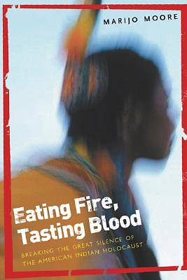 Eating Fire, Tasting Blood