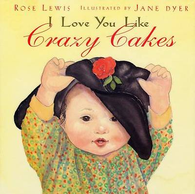 I Love You Like Crazy Cakes