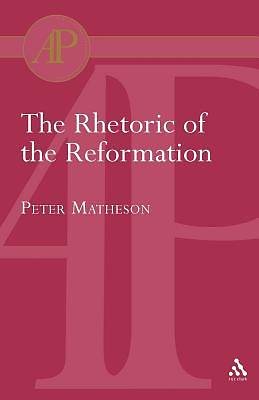 Picture of Rhetoric of the Reformation