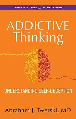 Addictive Thinking  Second Edition