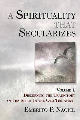 A Spirituality that Secularizes Volume 1 - eBook [ePub]