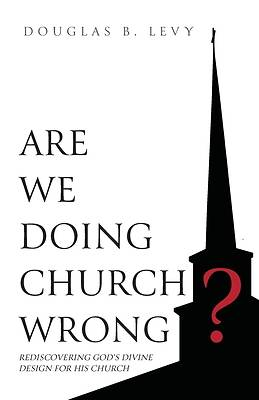 Picture of Are We Doing Church Wrong?