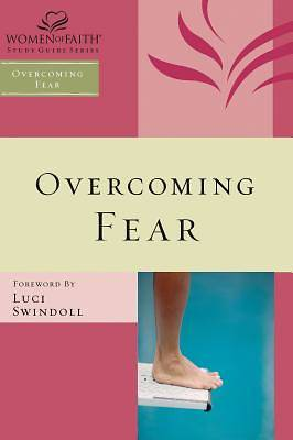 Picture of Overcoming Fear- Women of Faith Study Guide Series