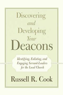 Picture of Discovering and Developing Your Deacons