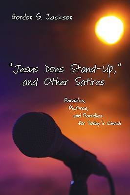 Jesus Does Stand-Up, and Other Satires