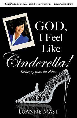 Picture of God, I Feel Like Cinderella!