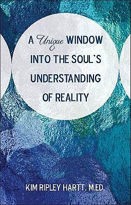 A Unique Window Into the Souls Understanding of Reality