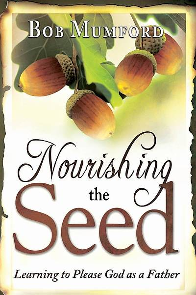 Nourishing the Seed