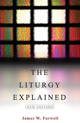 The Liturgy Explained
