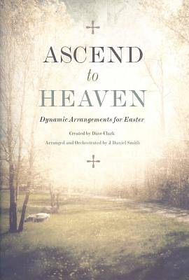 Ascend to Heaven Choral Book