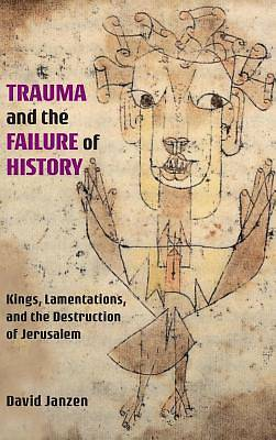 Picture of Trauma and the Failure of History