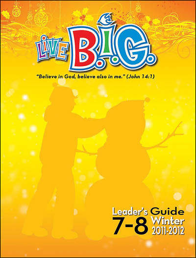 Picture of Live B.I.G. Ages 7-8 Leader's Guide Winter 2011-2012