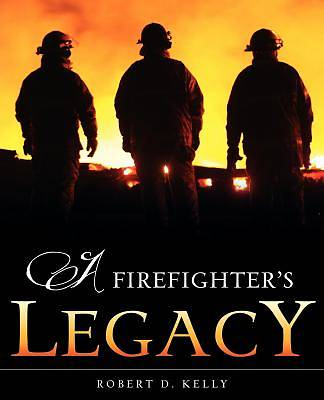 Picture of A Firefighter's Legacy